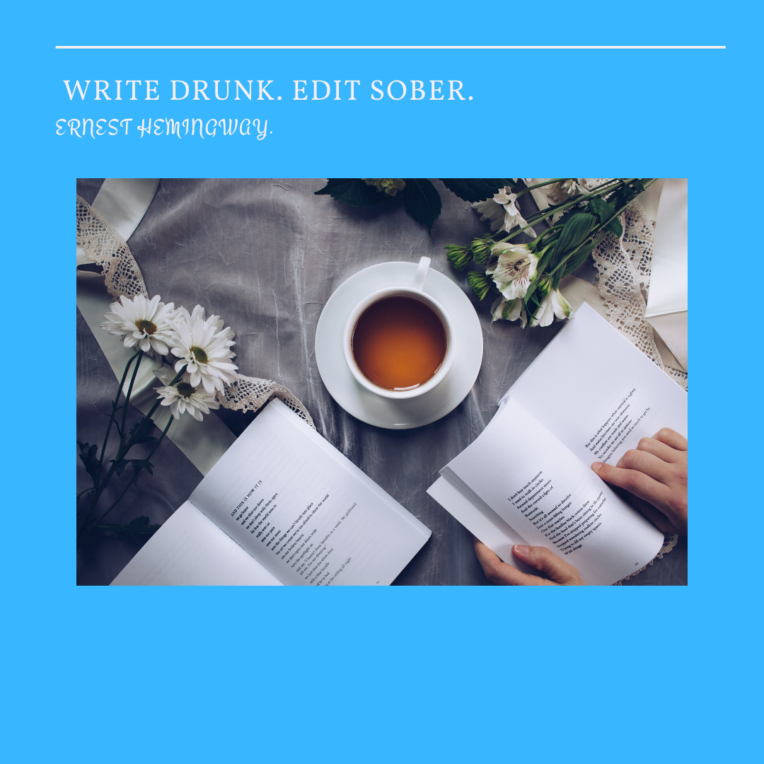Write Drunk Edit Sober.
